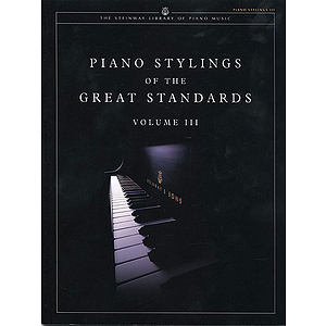 Piano Stylings Of The Great Standards Volume 3  Steinway Library Of Piano Music Series