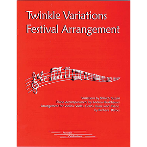 Twinkle Variations Festival Arrnagement Arranges For Violins Violas Cellos Basses And Piano