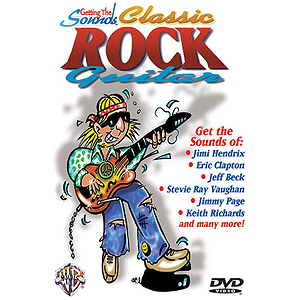 Classic Rock Guitar Getting The Sounds (DVD)