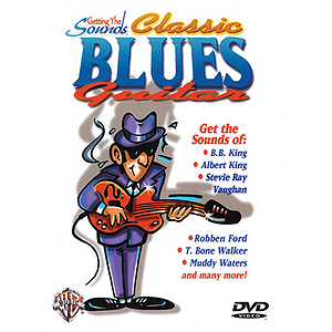 Classic Blues Guitar Getting The Sounds (DVD)