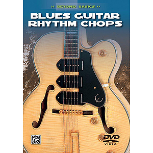 Blues Guitar Rhythm Chops Beyond Basics (DVD)