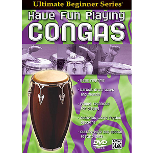 Have Fun Playing The Hand Drums Conga-Style Drums Ultimate Beginner Series (DVD)