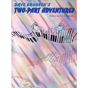 Dave Brubeck's Two-Part Adventures Origianl Two-Part Arrangements