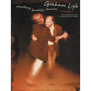 Graham Lyle - Something Beautiful Remains
