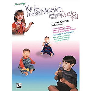 Kids Make Music Babies Make Music! Teacher's Guide