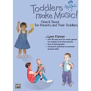 Toddlers Make Music! Ones & Twos! (For Parents And Their Toddlers) Book