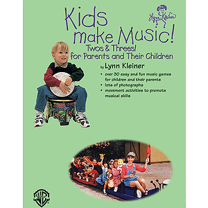 Kids Make Music Twos &amp; Threes! (For Parents And Their Children) Book