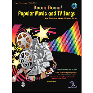 Boom Boom! Popular Movie And Tv Songs For Boomwhackers(r) Musical Tubed Book And CD