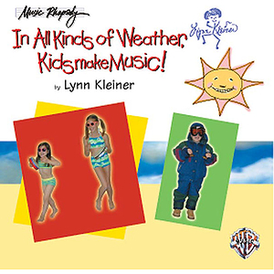 Kids Make Music! Sunny Stormy And Always Fun Music  Activities For You And Your Child CD Only