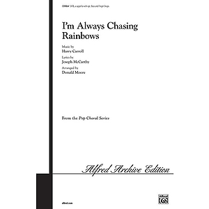 I'm Always Chasing Rainbows (Satb A Capella--With Optional Bass And Finger Snaps)