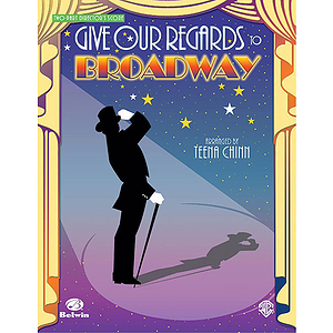 Give Our Regards To Broadway Revue Two Part Director
