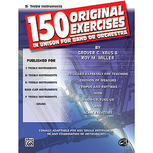 150 Original Exercises In Unison For Band Or Orchestra B-Flat Treble Instruments