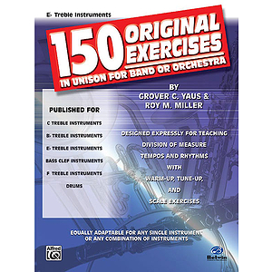 150 Original Exercises In Unison For Band Or Orchestra E-Flat Treble Instruments