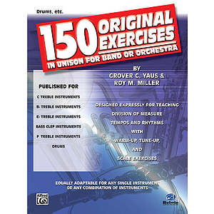 150 Original Exercises In Unison For Band Or Orchestra Drums