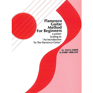 Flamenco Guitar Method For Begginers A Primer Leading To An Introduciton To The Flamenco Guitar