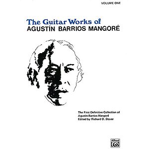 Guitar Works Of Agustin Barrios Mangore Volume One