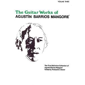 Guitar Works Of Agustin Barrios Mangore Vol. Three