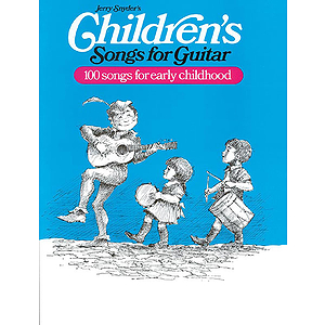 Childern's Songs For Guitar 100 Songs For Early Childhood
