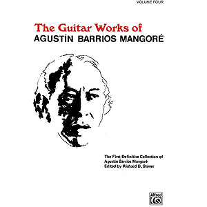 Guitar Works Of Agustin Barrios Mangore Volume Four