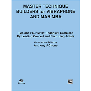 Master Technique Builders For Vibraphone And Marimba Two Andfour Mallet Technical Exercises By Leading Concert And Recor...