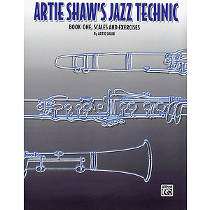 Artie Shaw's Jazz Technic Book One  Scales And Exercises