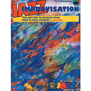 Jazz Improvisation: The Best Way To Develop Solos Over Classic Changes For C Instruments BK/CD