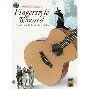 Mark Hanson's Fingerstyle Wizard The Wizard Of Oz For Sologuitar BK/CD