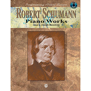 Robert Schumann Piano Works With CD Performing Artist Series