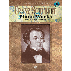 Franz Schubert Piano Works With CD Performing Artist Series