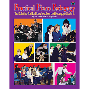 Practical Piano Pedagogy The Definitive Text For Piano Teachers And Pedagogy Students