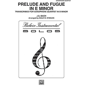 Prelude And Dugue In E Minor Saxophone Quartets (With Full Score) (Transposed To F Minor)