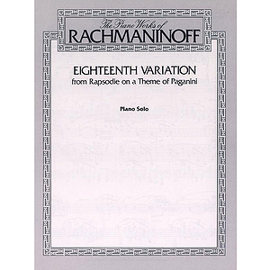 Eighteenth Variation (From Rhapsodie On A Theme Of Paganini) The Piano Works Of Rachmaninoff