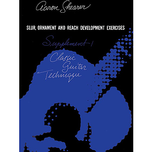 Classic Guitar Technique Slur Ornament And Reach Development Exercises Supplement 1