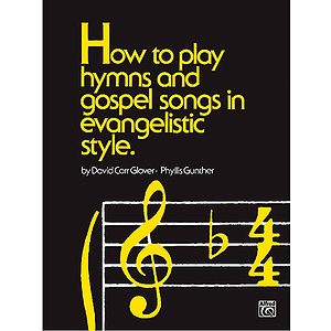 How To Play Hymns & Gospel Songs In Evangelistic Styles