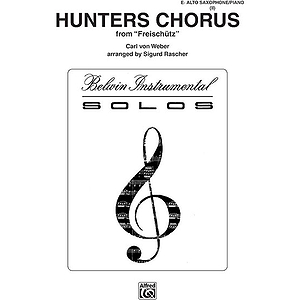 Hunters Chorus E-Flat Alto Saxophone Solos (With Piano Accompaniment)