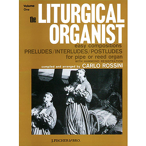 The Liturgical Organist  Volume 1
