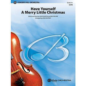 Have Yourself A Merry Little Christmas  Conductor's Score