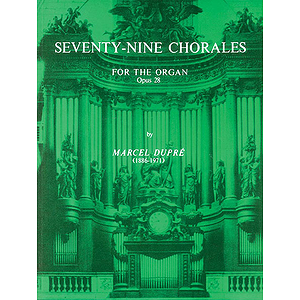 79 Chorales For The Organ (Opus 28)