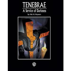 Tenebrae: A Service Of Darkness Choral Score (Satb)