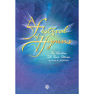 Festival Of Hymns: The Writers Tell Their Stories Choral Score (Satb)