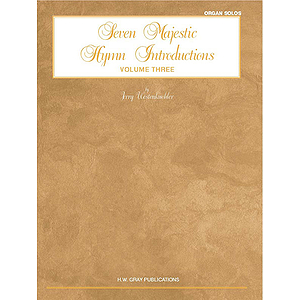 Seven Majestic Hym Introductions Volume Three