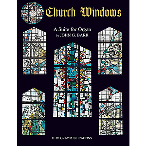 Church Windows A Suite For Organ By John G. Barr