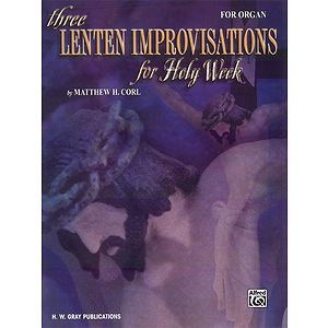 Three Lenten Improvisations For Holy Week