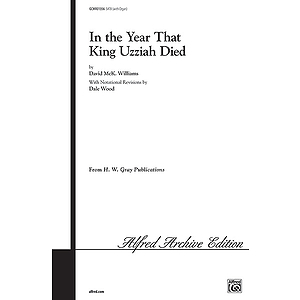 In The Year King Uzzah Died Satb Williams
