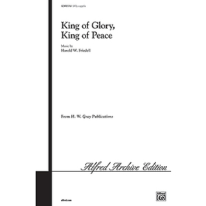 King Of Glory King Of Peace Satb Friedell