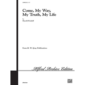 Come My Way My Truth My Life