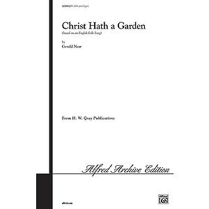 Christ Hath A Garden Satb