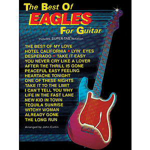 Best Of The Eagles For Guitar Includes Super-Tab Notation