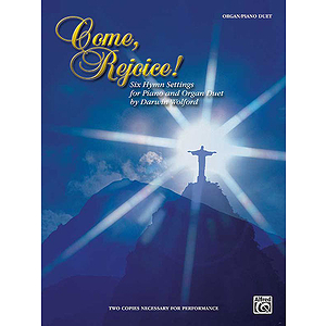 Come Rejoice! Six Hymn Settings For Piano And Organ Duet