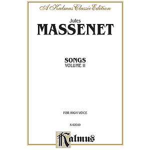 Jules Massenet  Songs Volume II  High Voice